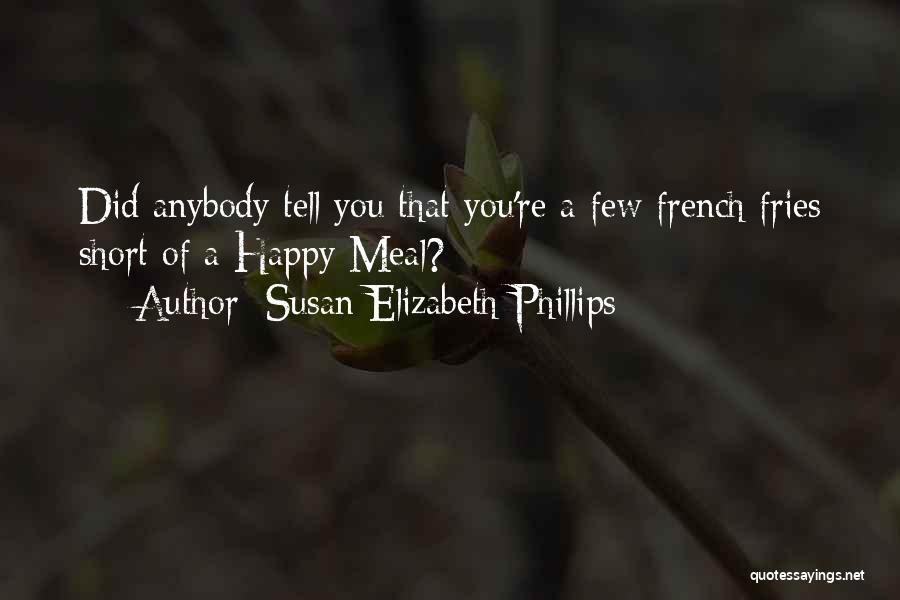 Happy Meal Quotes By Susan Elizabeth Phillips