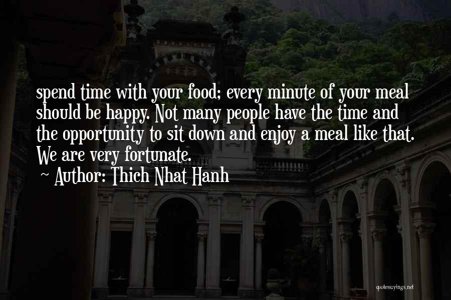Happy Meal Quotes By Thich Nhat Hanh