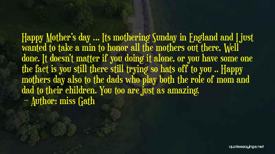 Happy Mothers Day Quotes By Miss Gath