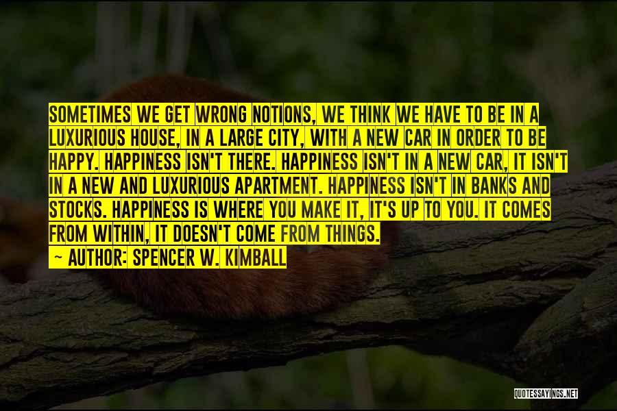 Happy New Car Quotes By Spencer W. Kimball