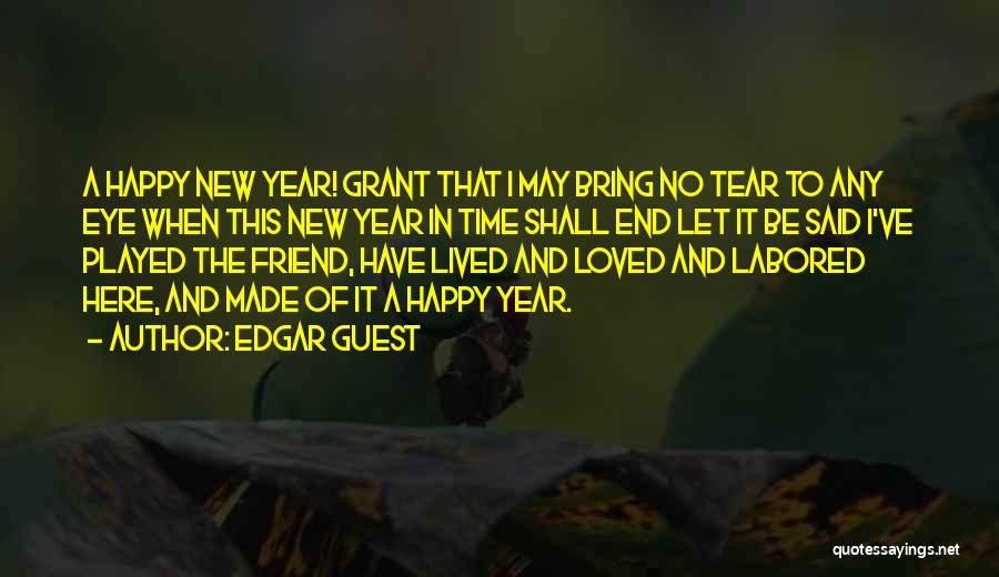Happy New Year Quotes By Edgar Guest