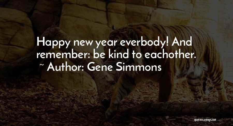 Happy New Year Quotes By Gene Simmons