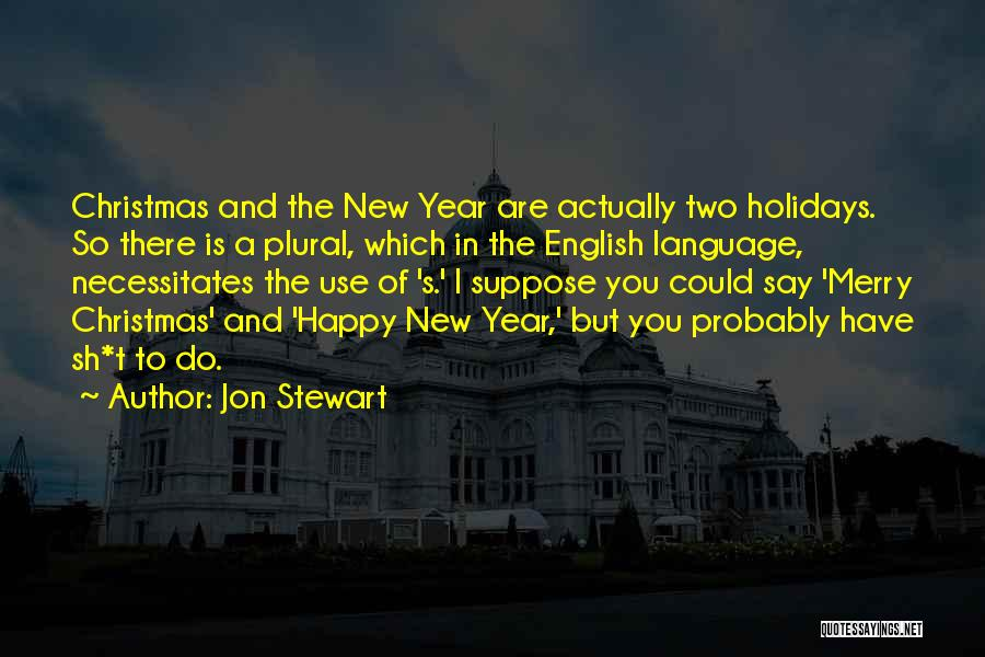 Happy New Year Quotes By Jon Stewart