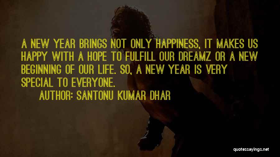 Happy New Year Quotes By Santonu Kumar Dhar