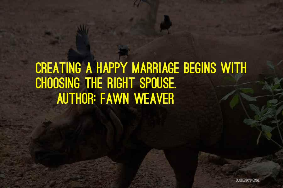 Happy Spouse Quotes By Fawn Weaver