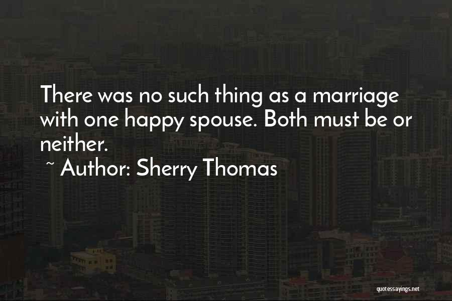 Happy Spouse Quotes By Sherry Thomas