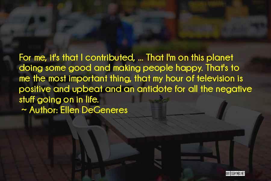 Happy Upbeat Quotes By Ellen DeGeneres