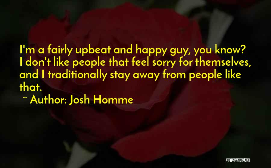 Happy Upbeat Quotes By Josh Homme
