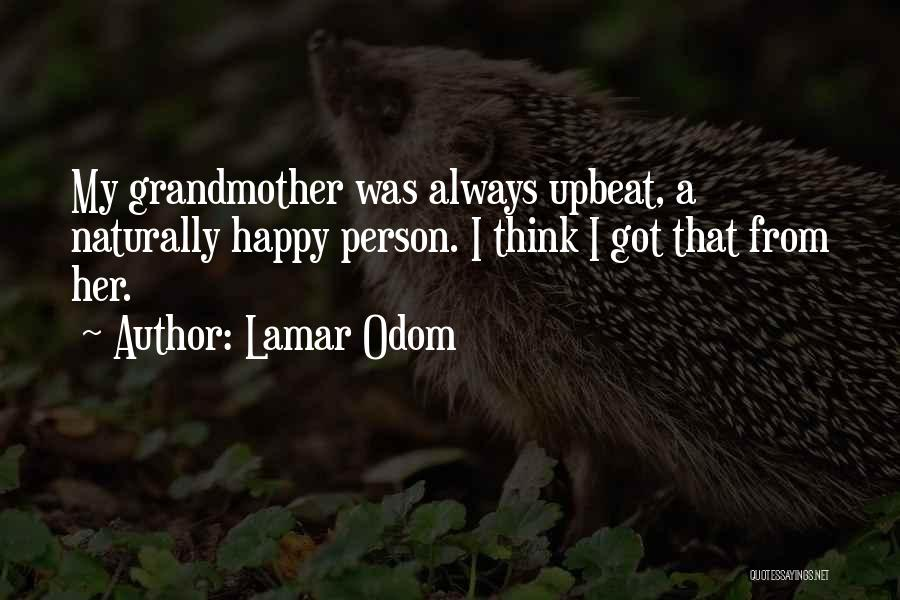 Happy Upbeat Quotes By Lamar Odom