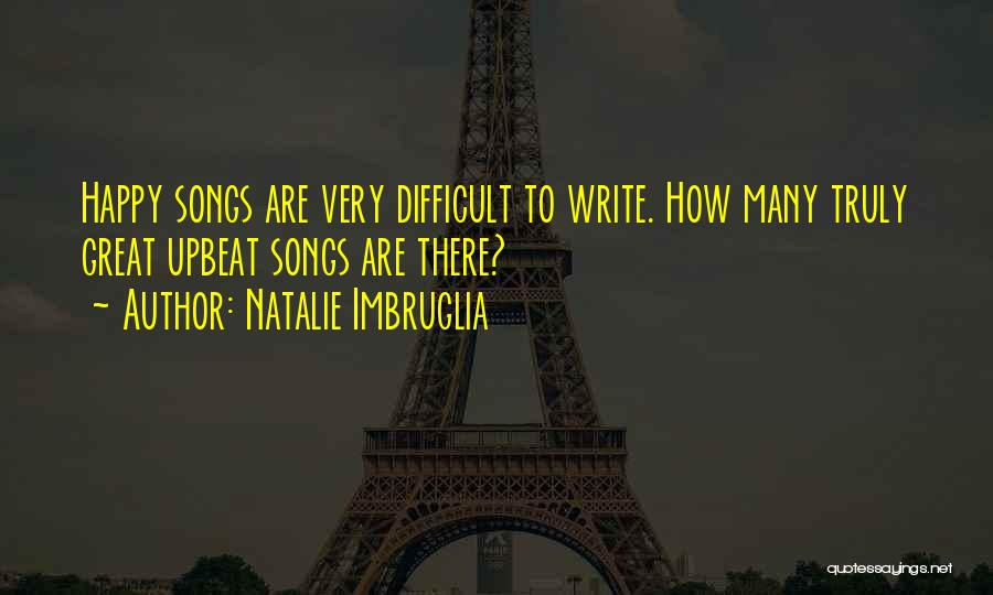 Happy Upbeat Quotes By Natalie Imbruglia