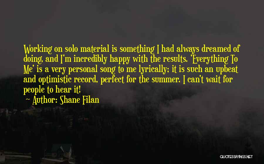 Happy Upbeat Quotes By Shane Filan