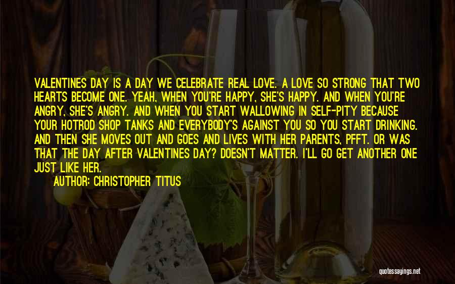 Happy Valentines Day Hearts Quotes By Christopher Titus