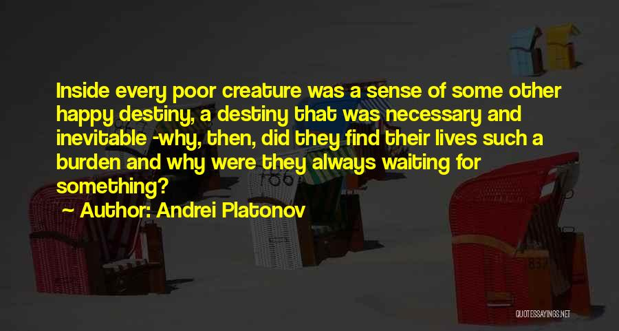 Happy While Waiting Quotes By Andrei Platonov