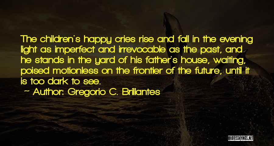 Happy While Waiting Quotes By Gregorio C. Brillantes