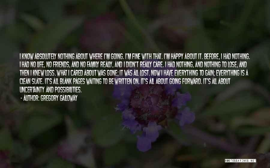 Happy While Waiting Quotes By Gregory Galloway