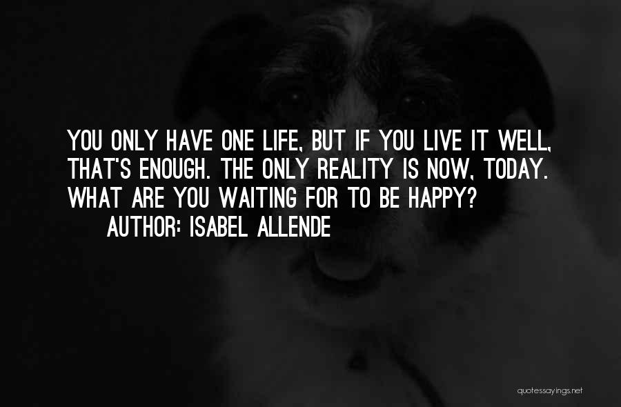 Happy While Waiting Quotes By Isabel Allende