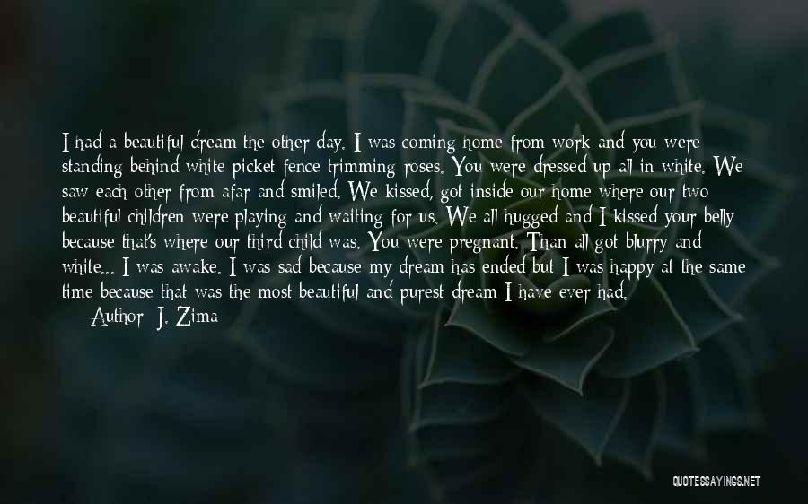 Happy While Waiting Quotes By J. Zima
