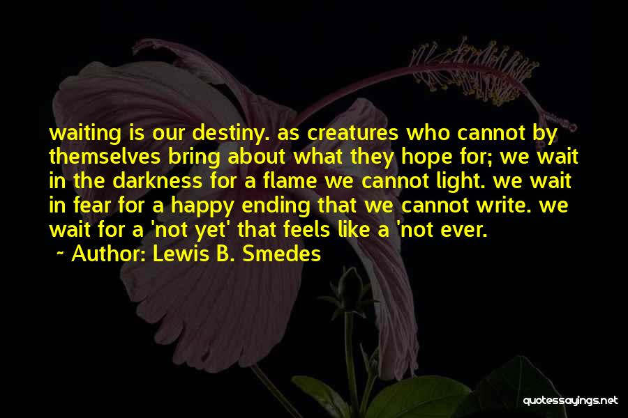 Happy While Waiting Quotes By Lewis B. Smedes