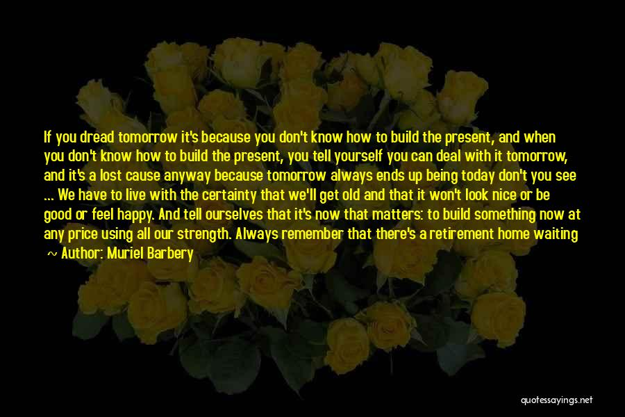 Happy While Waiting Quotes By Muriel Barbery