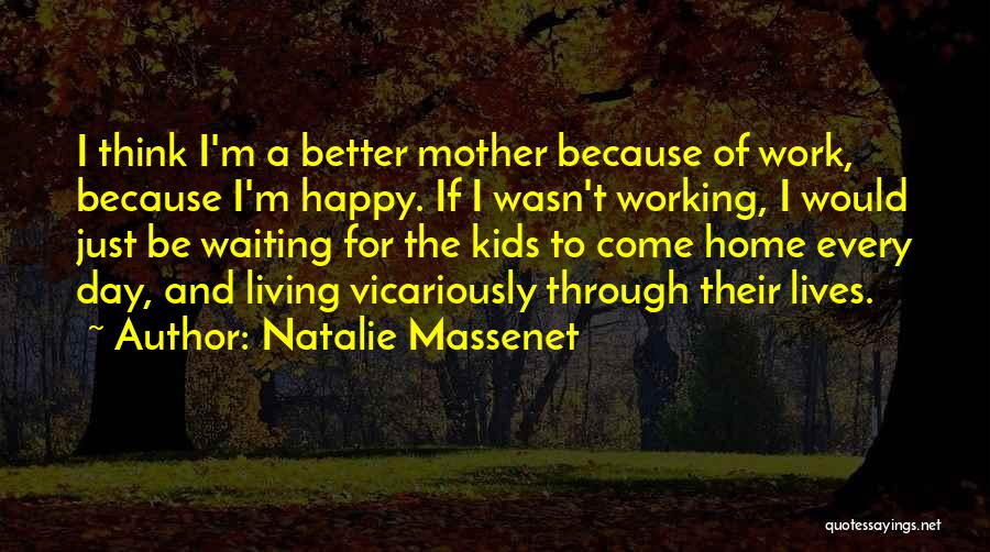 Happy While Waiting Quotes By Natalie Massenet