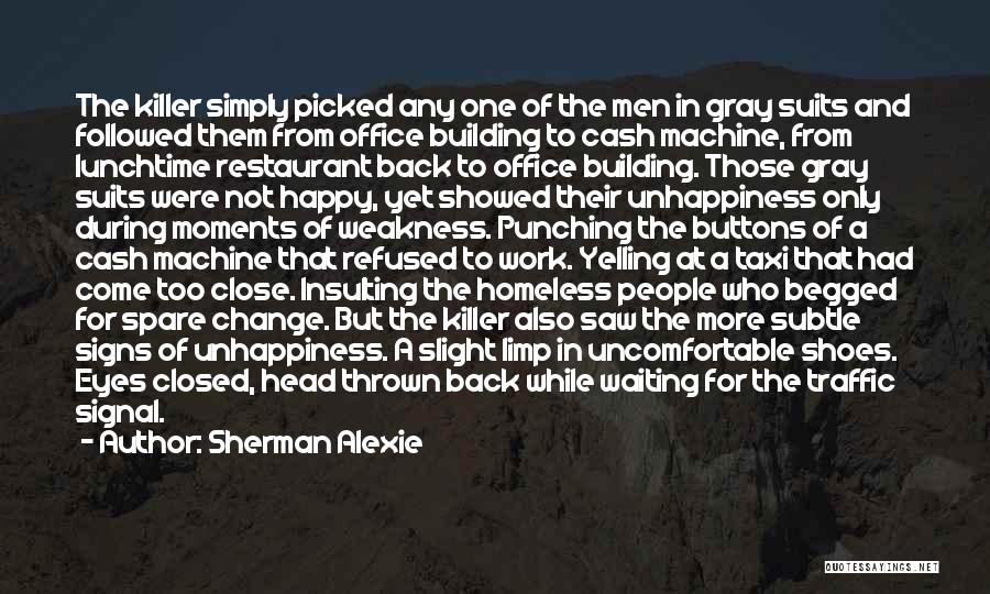 Happy While Waiting Quotes By Sherman Alexie