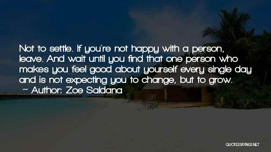 Happy While Waiting Quotes By Zoe Saldana