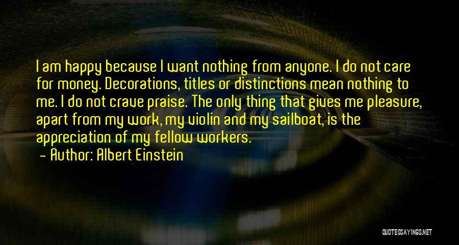 Happy Workers Quotes By Albert Einstein