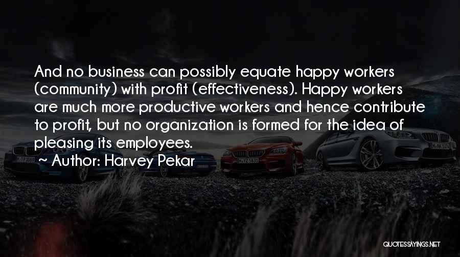 Happy Workers Quotes By Harvey Pekar