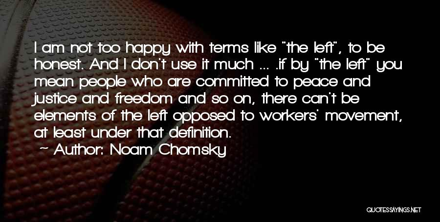 Happy Workers Quotes By Noam Chomsky