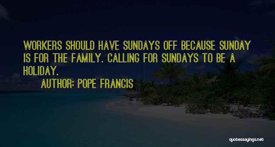 Happy Workers Quotes By Pope Francis