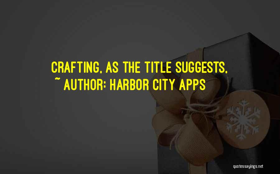Harbor City Apps Quotes 773631