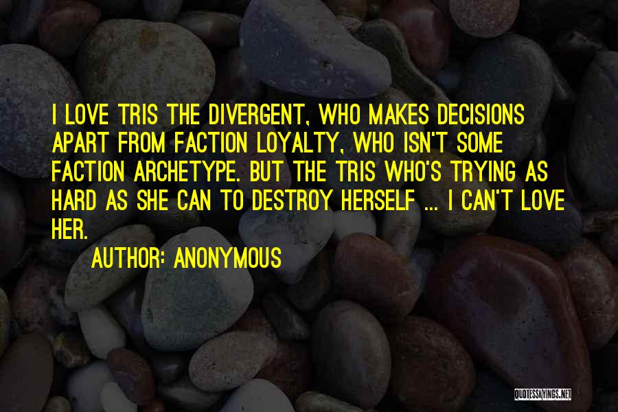 Hard Decisions In Love Quotes By Anonymous