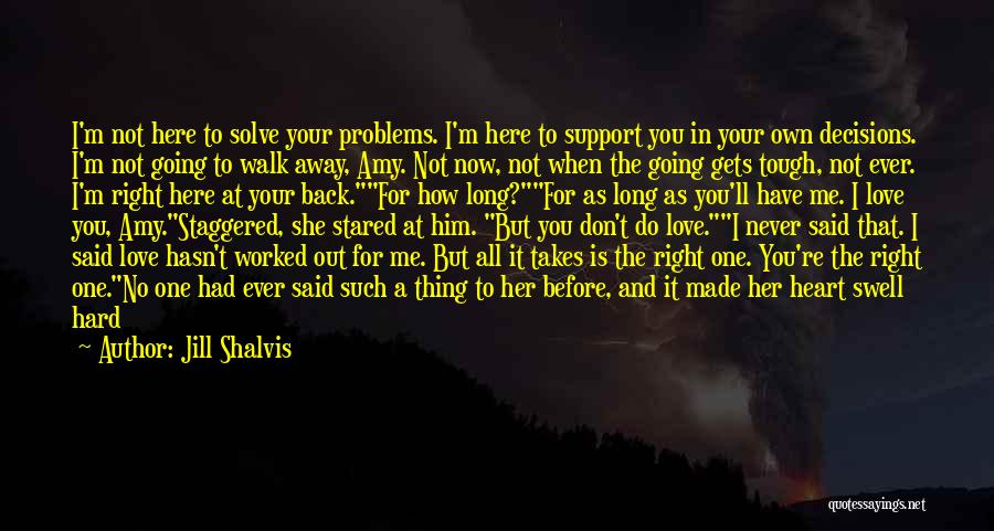 Hard Decisions In Love Quotes By Jill Shalvis