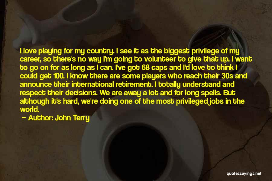 Hard Decisions In Love Quotes By John Terry