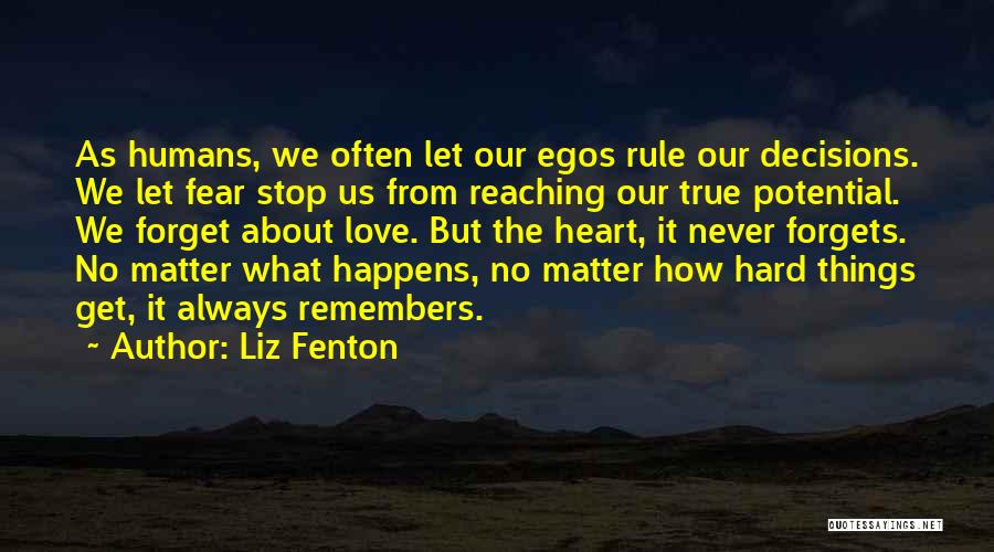 Hard Decisions In Love Quotes By Liz Fenton