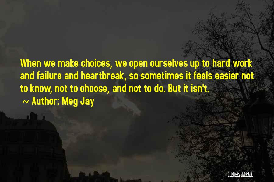 Hard Decisions In Love Quotes By Meg Jay