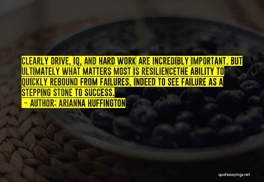 Hard Drive Quotes By Arianna Huffington