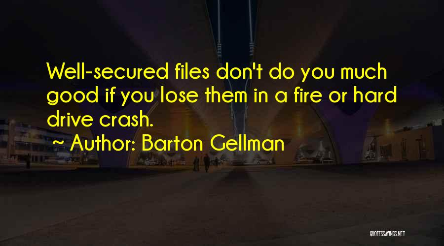Hard Drive Quotes By Barton Gellman