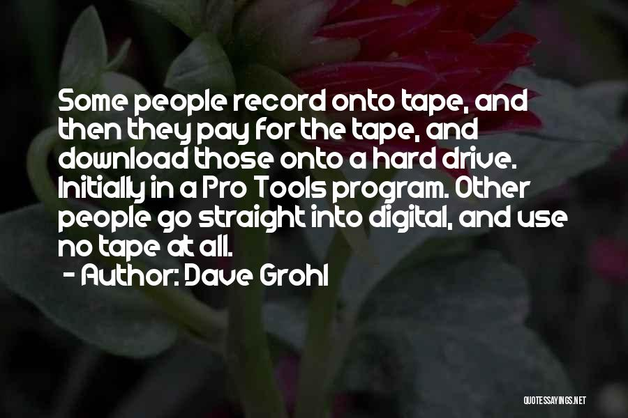 Hard Drive Quotes By Dave Grohl