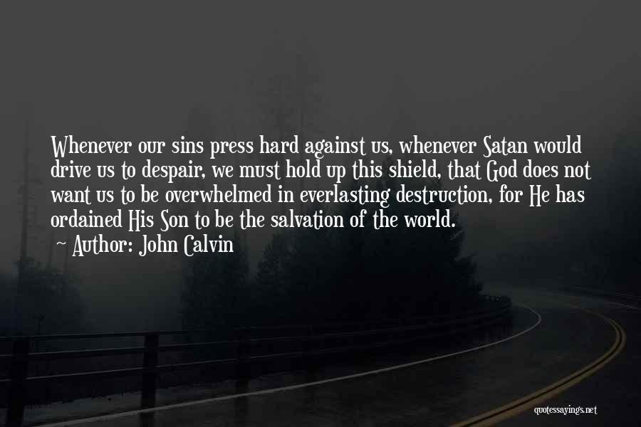 Hard Drive Quotes By John Calvin