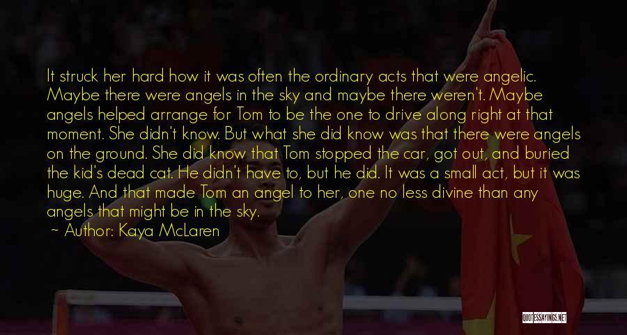 Hard Drive Quotes By Kaya McLaren