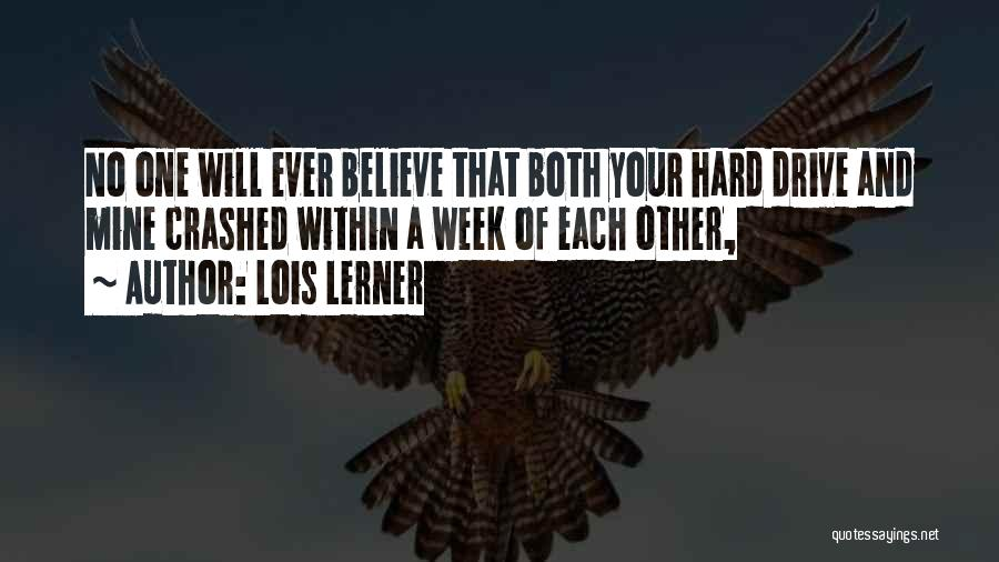 Hard Drive Quotes By Lois Lerner