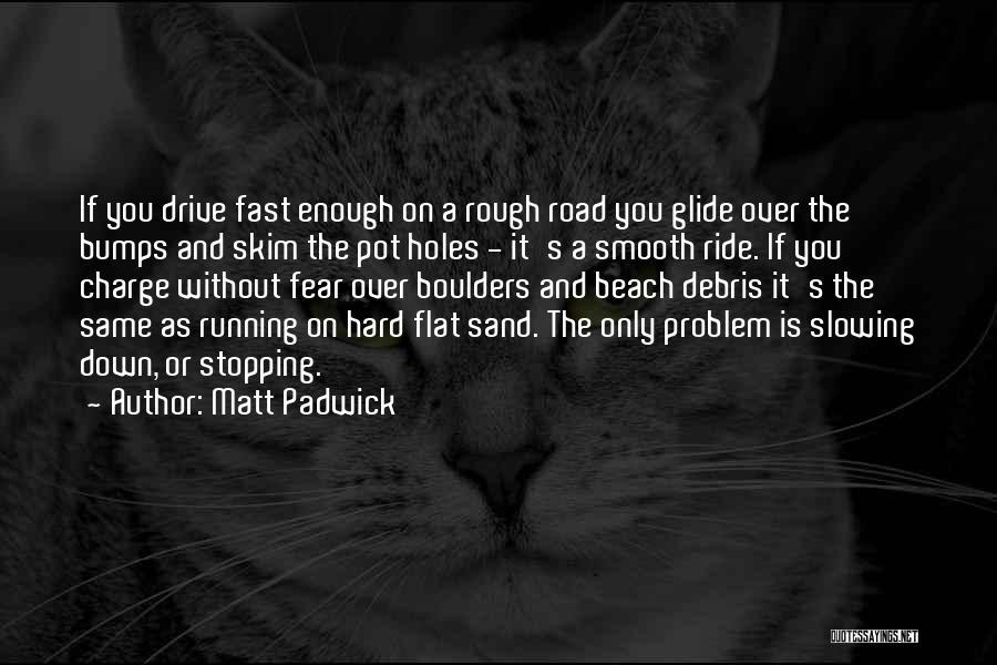 Hard Drive Quotes By Matt Padwick