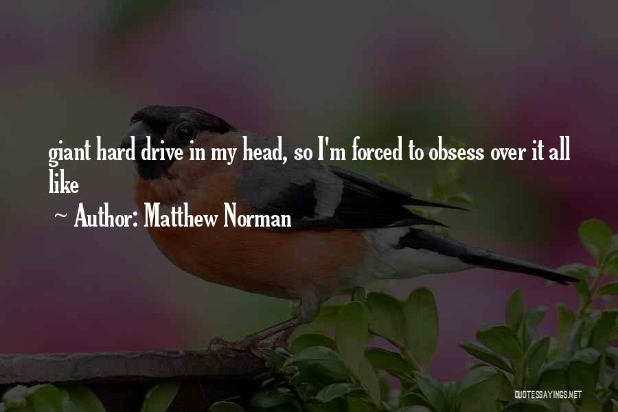 Hard Drive Quotes By Matthew Norman