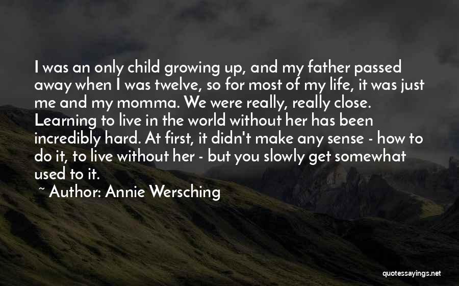 Hard Life Growing Up Quotes By Annie Wersching