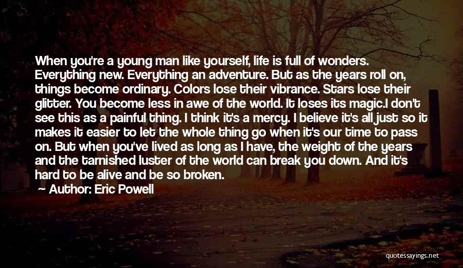 Hard Life Growing Up Quotes By Eric Powell