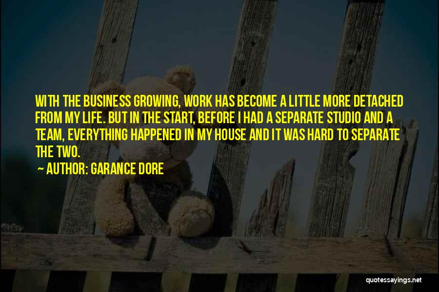 Hard Life Growing Up Quotes By Garance Dore