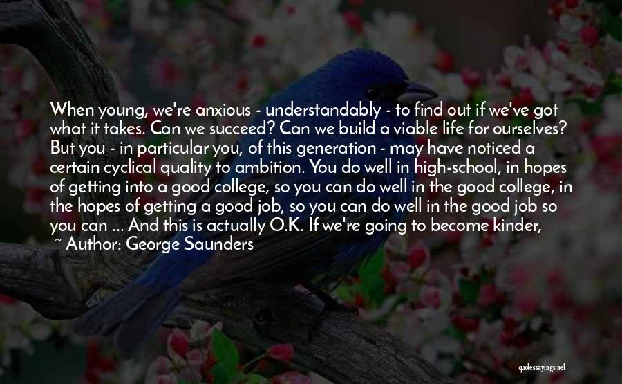 Hard Life Growing Up Quotes By George Saunders