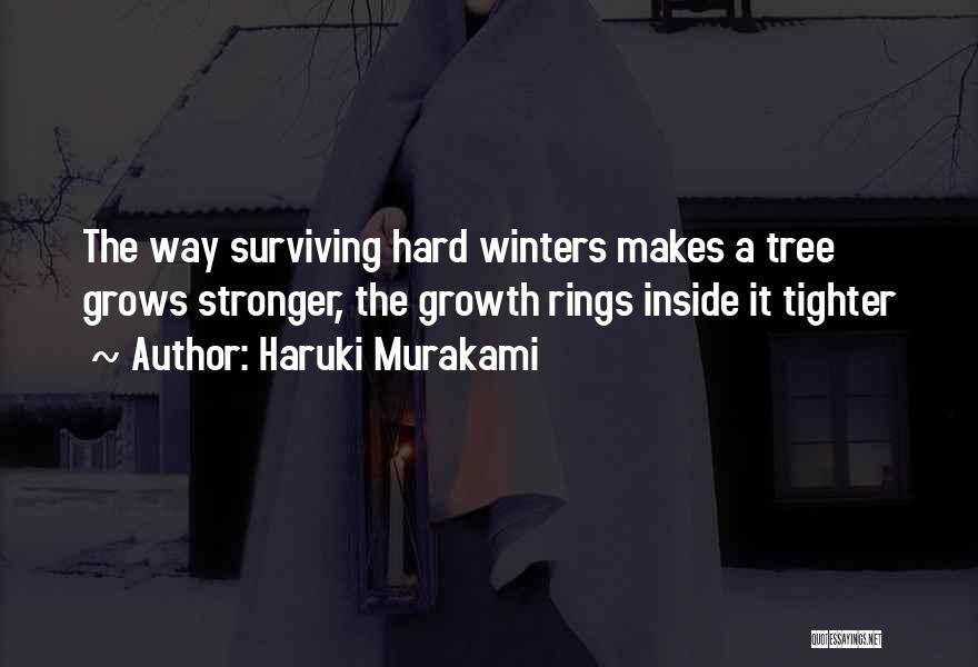 Hard Life Growing Up Quotes By Haruki Murakami