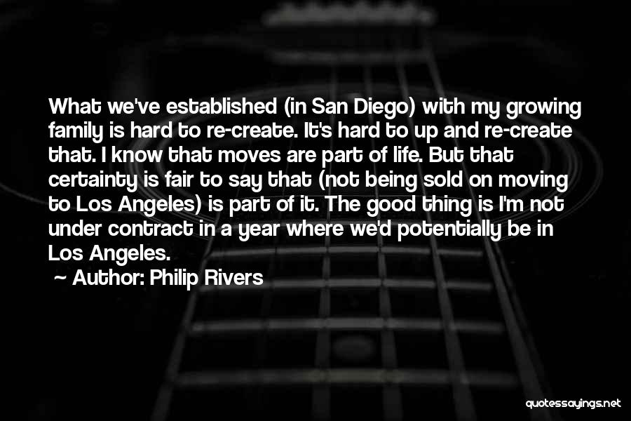Hard Life Growing Up Quotes By Philip Rivers